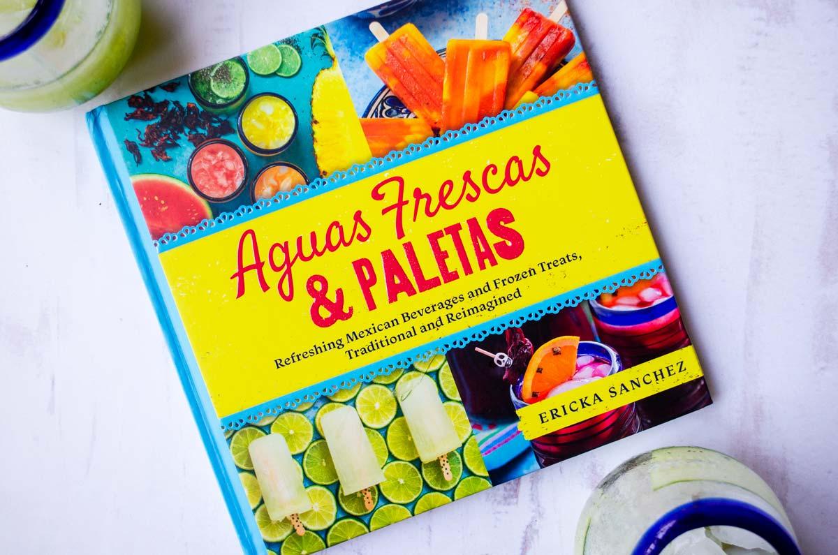 book aguas frescas and paletas by ericka sanchez
